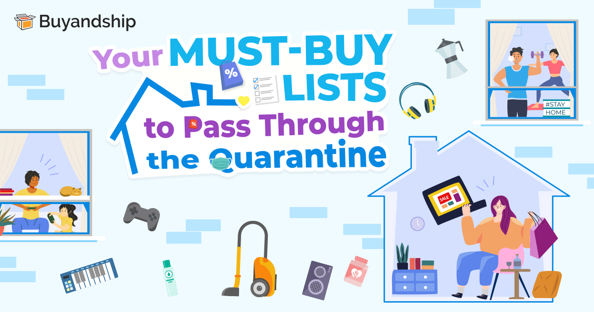 Your Must-Buy Lists to Pass Through the Quarantine
