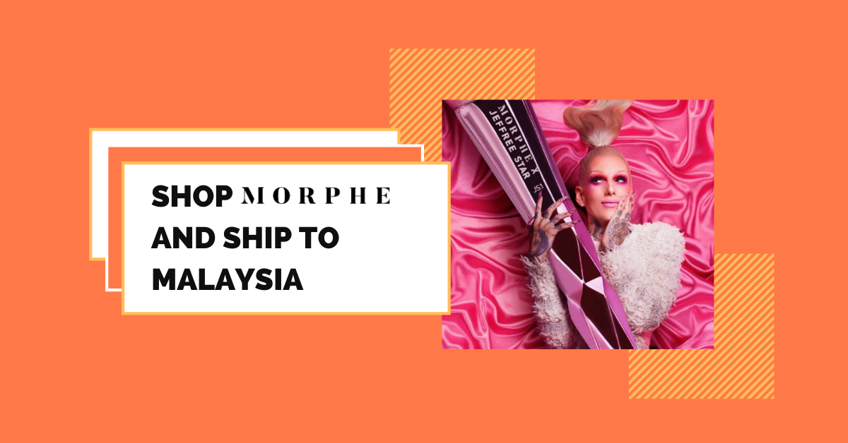 shop Morphe ship to Malaysia