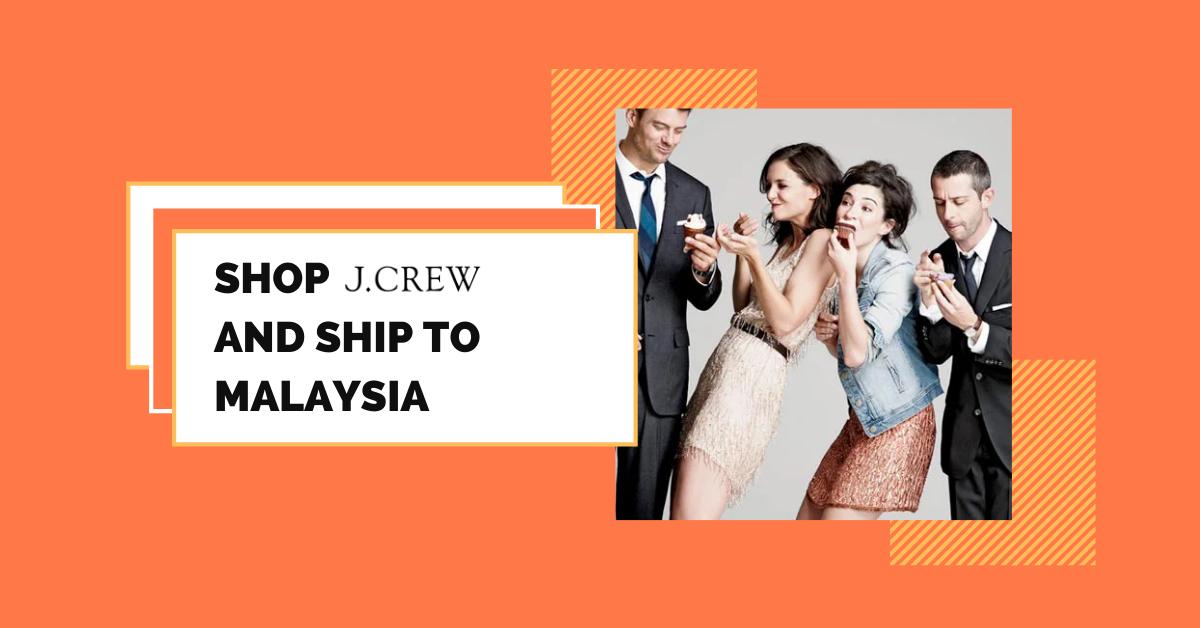 shop JCrew ship to Malaysia