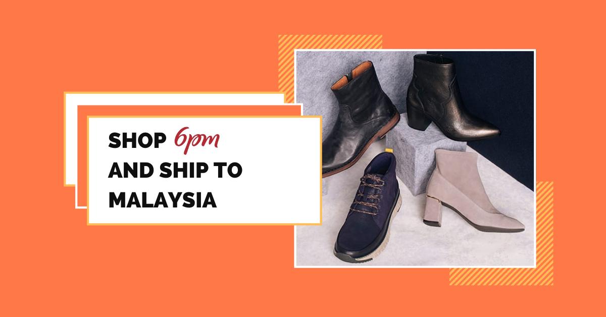 shop 6pm ship to Malaysia