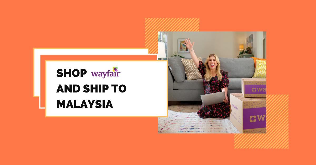 shop Wayfair ship to Malaysia